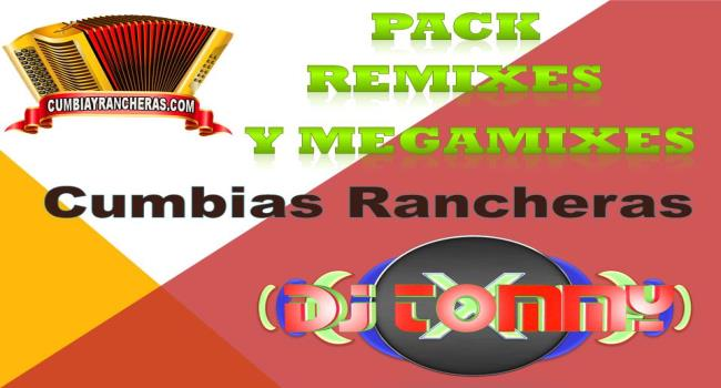 Remixes Y Megamixes Cumbias Rancheras de BY DJ TOMMY MIX