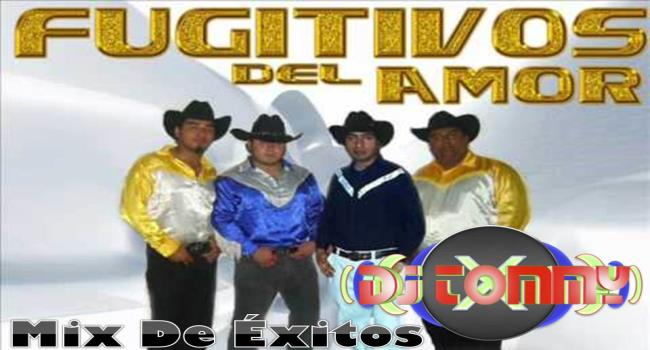 Los Fugitivos Del Amor – Mix De Éxitos BY DJ TOMMY MIX